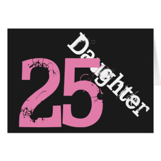 Daughter, 25th birthday, white, pink on black. cards