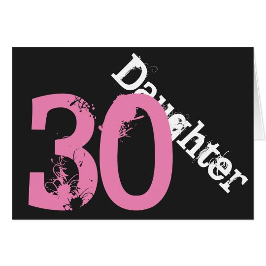 Daughter, 30th birthday, white, pink on black. card