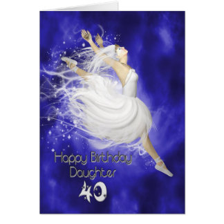 Daughter age 40, leaping ballerina birthday card