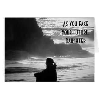 DAUGHTER AS U FACE YOUR FUTURE GRADUATE CARD