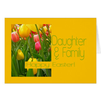 Daughter & Family   Happy Easter Card