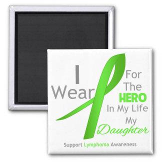Daughter Hero In My Life - Lymphoma Square Magnet