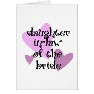 Daughter In-Law of the Bride Card