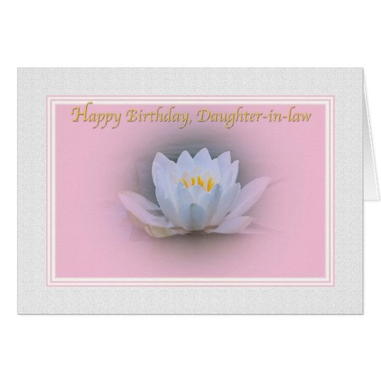 Daughter-in-law's Birthday Card with Water Lily