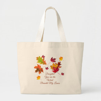 Daughter Mug  You Are The Wind Beneath My Leaves T Large Tote Bag