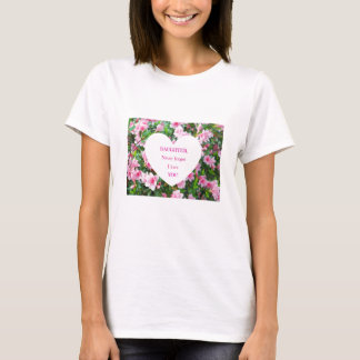 Daughter, Never Forget I Love You! T-Shirt