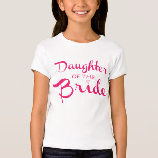 Daughter of Bride Pink T-Shirt