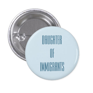Daughter of Immigrants 3 Cm Round Badge
