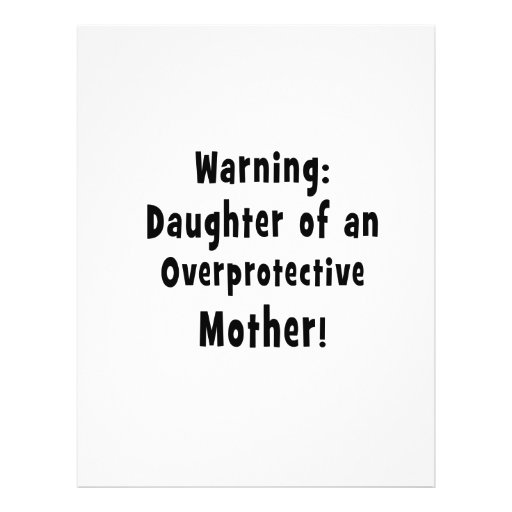 daughter of overprotective mother black text flyer design