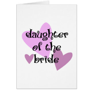 Daughter of the Bride Card