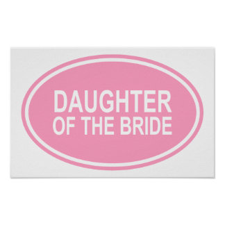 Daughter of the Bride Wedding Oval Pink Poster