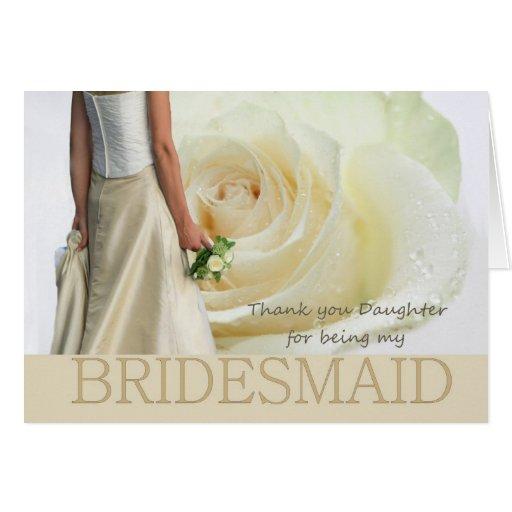 Daughter Thank You Bridesmaid White rose Greeting Cards