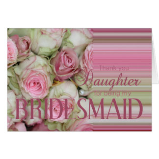 daughter  Thank you for being my Bridesmaid Card