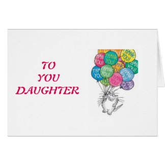 DAUGHTER THANK YOU / YOU ARE THE BEST-BIRTHDAY GREETING CARD