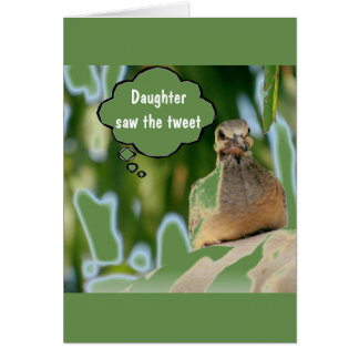 "***DAUGHTER*** ""TWEET SAYS IT IS **YOUR BIRTHDAY* CARD"