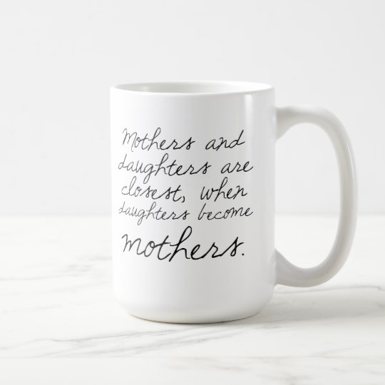 Daughters Become Mothers Quote Mug