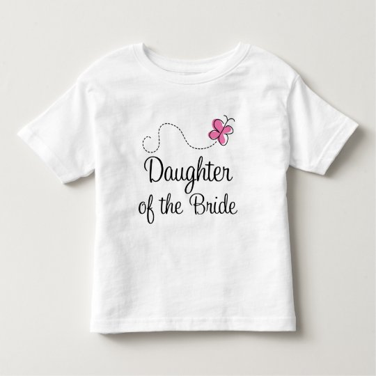 Daughters Of the Bride (Wedding Party) Toddler T-Shirt
