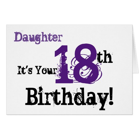 Daughte's 18th birthday greeting in black, purple. card