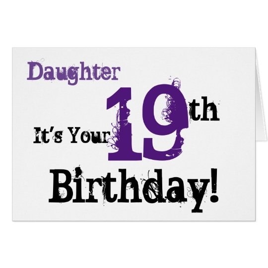 Daughte's 19th birthday greeting in black, purple. card