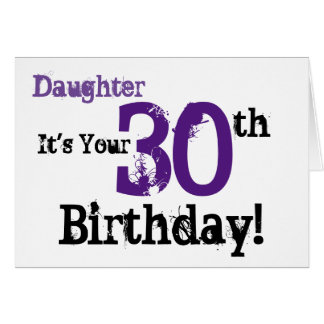 Daughte's 30th birthday greeting in black, purple. greeting card