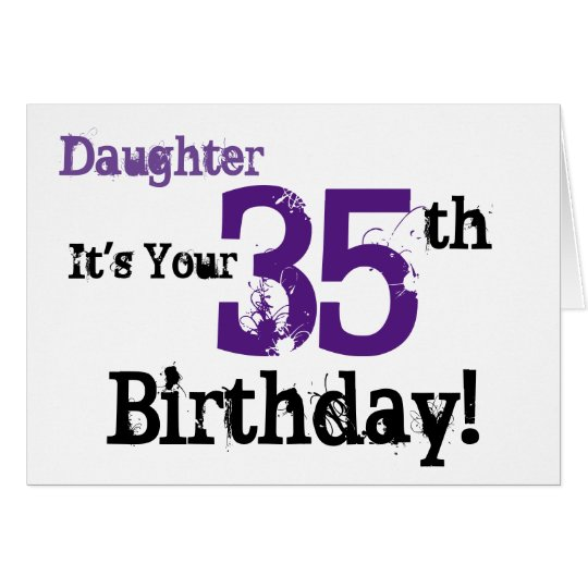 Daughte's 35th birthday greeting in black, purple. card