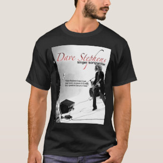Dave Stephens - Singer/Songwriter T-Shirt