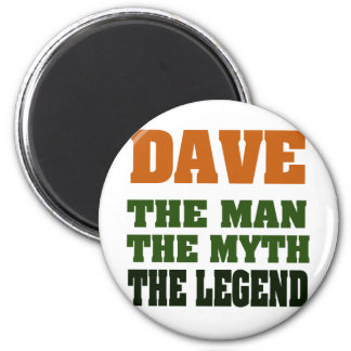 Dave - the Man, the Myth, the Legend! 6 Cm Round Magnet