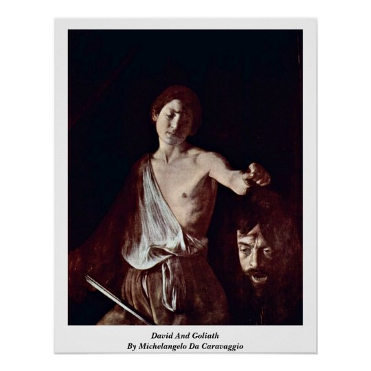 David And Goliath By Michelangelo Da Caravaggio Poster