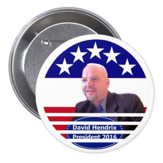 David Hendrix Independent for President 2016 7.5 Cm Round Badge