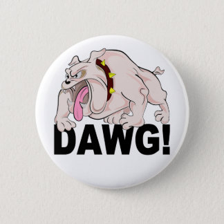 DAWG! button, customize 6 Cm Round Badge