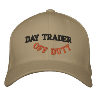 DAY TRADER, OFF DUTY - Customized Embroidered Baseball Cap