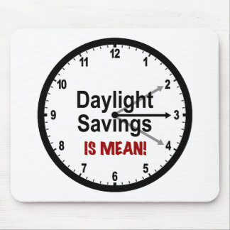 Daylight Savings is Mean! Mouse Pad