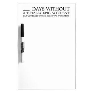 Days Without An Accident Funny Industrial Dry Erase Board