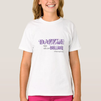 Dazzle Them with Your Brilliance | All Ages V2 T-Shirt