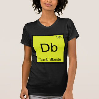 Db - Dumb Blonde Chemistry Element Symbol Funny T T-Shirt