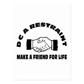 DC A Restraint-Make A Friend For Life Postcard