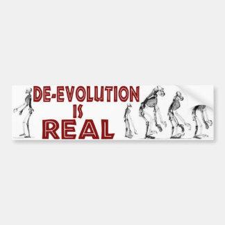 DE-EVOLUTION IS REAL BUMPER STICKER