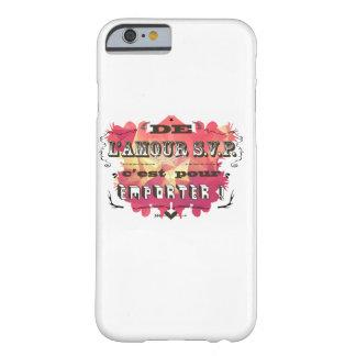 de l'amour s.v.p. c'est pour emporter ! barely there iPhone 6 case