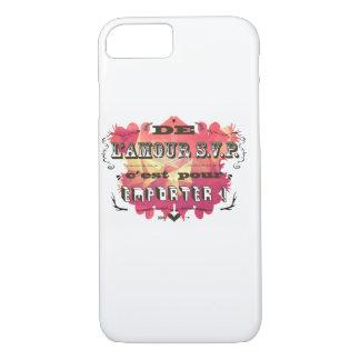 de l'amour s.v.p. c'est pour emporter ! iPhone 7 case