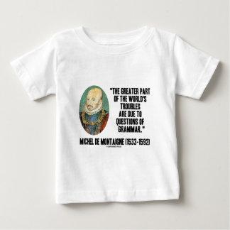 de Montaigne World's Troubles Questions Of Grammar Baby T-Shirt