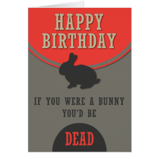 Dead Birthday Bunny Card