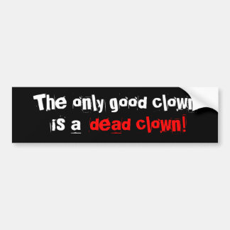 Dead Clowns Bumper Sticker