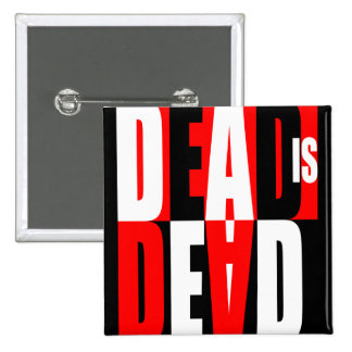 Dead Is Dead 15 Cm Square Badge
