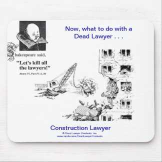 Dead Lawyer™ Construction Lawyer Mousepad