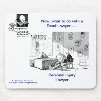 Dead Lawyer™ Personal Injury Lawyer Mousepad