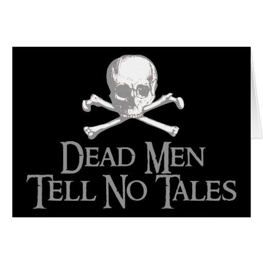Dead Men Tell No Tales Greeting Card