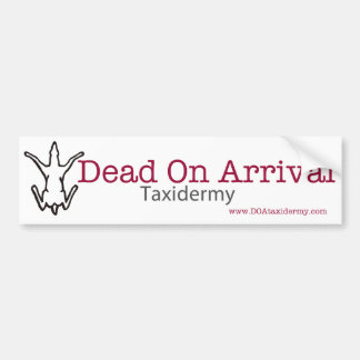 Dead On Arrival Bumper Sticker