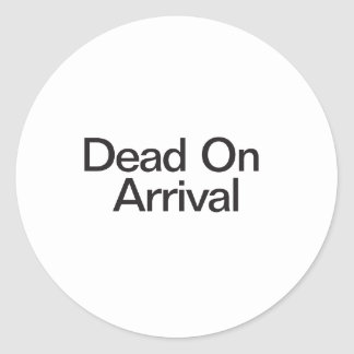 Dead On Arrival Stickers