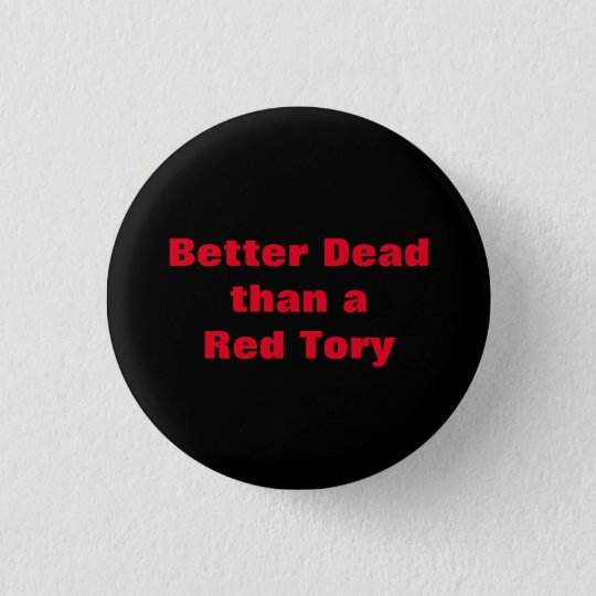 Dead Red Tories Scottish Independence Badge