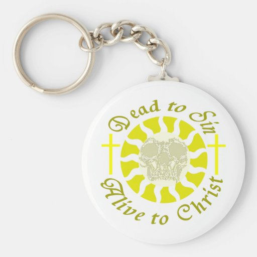 Dead to Sin - Alive to Christ Key Chain